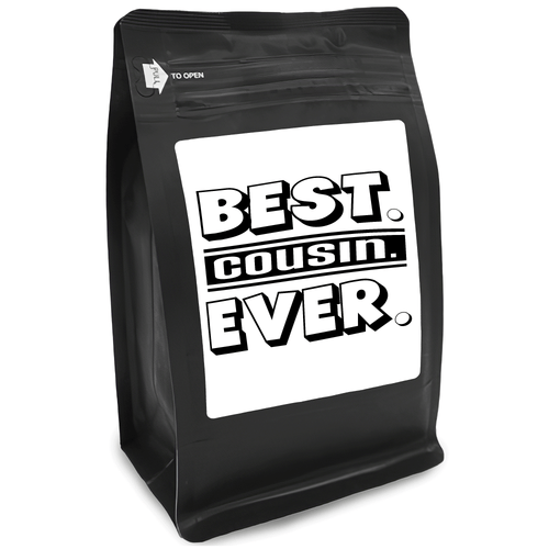 Best Cousin Ever – Coffee Gift – Gifts for Coffee Lovers with Funny, Inspirational Quotes – Best Gifts for Coffee Lovers for Christmas, Birthdays, Anniversaries – Coffee Gift Ideas – 12oz Medium-Dark Roast Coffee Beans