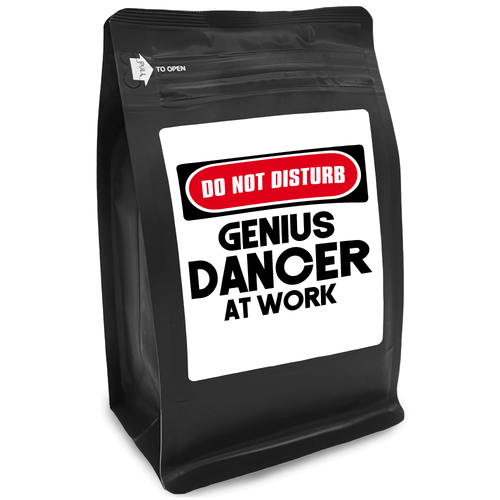 Do Not Disturb Genius Dancer At Work – for Coffee Lovers with Funny, Inspirational Quotes – Best for Christmas, Birthdays, Anniversaries – Coffee Ideas – 12oz Medium-Dark Roast Coffee Beans