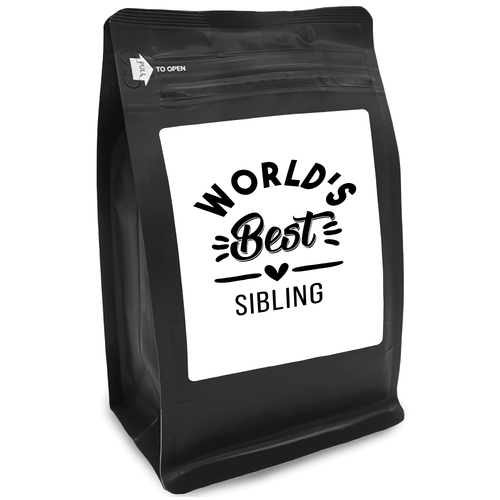 World's Best Sibling – Coffee Gift – Gifts for Coffee Lovers with Funny, Inspirational Quotes – Best Gifts for Coffee Lovers for Christmas, Birthdays, Anniversaries – Coffee Gift Ideas – 12oz Medium-Dark Roast Coffee Beans