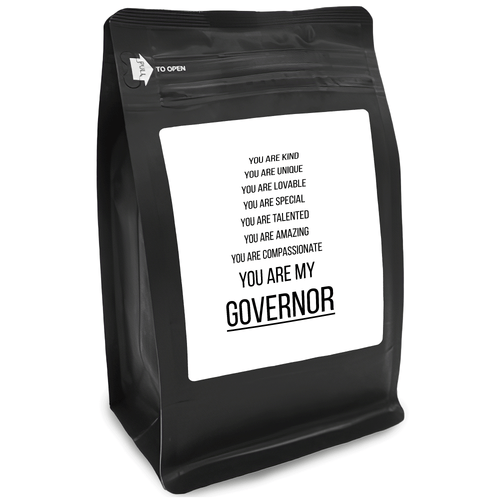 You Are Kind You Are Unique You Are Lovable You Are Special You Are Talented You Are Amazing You Are Compassionate You Are My Governor – 12oz Medium-Dark Beans - DieHard Java for Coffee Lovers with Funny or Inspirational Quotes