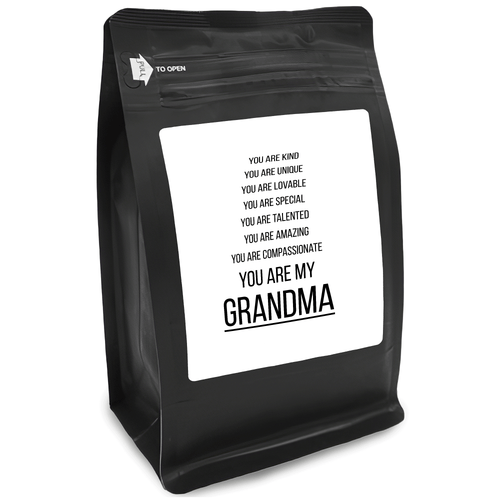 You Are Kind You Are Unique You Are Lovable You Are Special You Are Talented You Are Amazing You Are Compassionate You Are My Grandma – 12oz Medium-Dark Beans - DieHard Java for Coffee Lovers with Funny or Inspirational Quotes