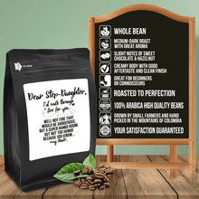 Load image into Gallery viewer, Dear Step-Daughter, I'd Walk Through Fire For You Well Not Fire That Would Be Dangerous But A Super Humid Room But Not Too Humid Because You Know My Hair – 12oz Medium-Dark Beans - DieHard Java Coffee Lovers Gifts with Funny or Inspirational Quotes