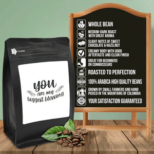 You Are My Biggest Blessing – Coffee Gift – Gifts for Coffee Lovers with Funny, Inspirational Quotes – Best Gifts for Coffee Lovers for Christmas, Birthdays, Anniversaries – Coffee Gift Ideas – 12oz Medium-Dark Roast Coffee Beans
