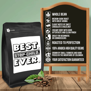 Best Step-Child Ever – Coffee Gift – Gifts for Coffee Lovers with Funny, Inspirational Quotes – Best Gifts for Coffee Lovers for Christmas, Birthdays, Anniversaries – Coffee Gift Ideas – 12oz Medium-Dark Roast Coffee Beans
