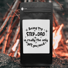 Load image into Gallery viewer, Being My Step-Dad Is Really The Only Gift You Need – Coffee Gift – Gifts for Coffee Lovers with Funny, Inspirational Quotes – Best Gifts for Coffee Lovers for Christmas, Birthdays, Anniversaries – Coffee Gift Ideas – 12oz Medium-Dark Roast Coffee Beans