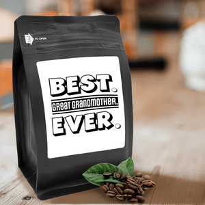 Best Great Grandmother Ever – Coffee Gift – Gifts for Coffee Lovers with Funny, Inspirational Quotes – Best Gifts for Coffee Lovers for Christmas, Birthdays, Anniversaries – Coffee Gift Ideas – 12oz Medium-Dark Roast Coffee Beans