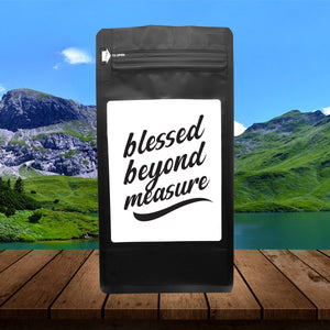 Blessed Beyond Measure – Coffee Gift – Gifts for Coffee Lovers with Funny, Inspirational Quotes – Best Gifts for Coffee Lovers for Christmas, Birthdays, Anniversaries – Coffee Gift Ideas – 12oz Medium-Dark Roast Coffee Beans