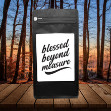 Load image into Gallery viewer, Blessed Beyond Measure – Coffee Gift – Gifts for Coffee Lovers with Funny, Inspirational Quotes – Best Gifts for Coffee Lovers for Christmas, Birthdays, Anniversaries – Coffee Gift Ideas – 12oz Medium-Dark Roast Coffee Beans