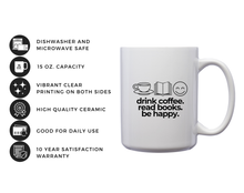 Load image into Gallery viewer, Drink Coffee Read Books Be Happy - – Mug by DieHard Java – Tea Mug 15oz – Ceramic Mug for Coffee, Tea, Hot Chocolate – Big Mug with Funny or Inspirational Captions – Top Quality Large Mug as Birthday, Christmas, Co-worker Gift