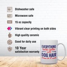 Load image into Gallery viewer, Everything Tastes Better With Dog Hair In It – Mug by DieHard Java – Tea Mug 15oz – Ceramic Mug for Coffee, Tea, Hot Chocolate – Big Mug with Funny or Inspirational Captions – Top Quality Large Mug as Birthday, Christmas, Co-worker Gift