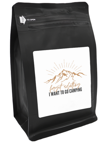 Forget Adulting I Want To Go Camping – Coffee Gift – Gifts for Coffee Lovers with Funny, Inspirational Quotes – Best Gifts for Coffee Lovers for Christmas, Birthdays, Anniversaries – Coffee Gift Ideas – 12oz Medium-Dark Roast Coffee Beans