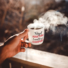 Load image into Gallery viewer, Forget Adulting I Want To Go Camping – Mug by DieHard Java – Tea Mug 15oz – Ceramic Mug for Coffee, Tea, Hot Chocolate – Big Mug with Funny or Inspirational Captions – Top Quality Large Mug as Birthday, Christmas, Co-worker Gift