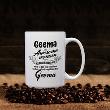 Load image into Gallery viewer, Geema An Awesome Woman With Grandchildren Who Is Far Too Fabulous To Be Called Anything But Geema – Mug by DieHard Java– 15oz Mug for Coffee, Tea, Hot Chocolate – with Funny or Inspirational Captions – Top Quality Gift for Birthday, Christmas, Co-worker