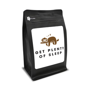 Get Plenty Of Sleep – Coffee Gift – Gifts for Coffee Lovers with Funny, Inspirational Quotes – Best Gifts for Coffee Lovers for Christmas, Birthdays, Anniversaries – Coffee Gift Ideas – 12oz Medium-Dark Roast Coffee Beans
