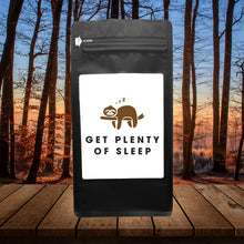 Load image into Gallery viewer, Get Plenty Of Sleep – Coffee Gift – Gifts for Coffee Lovers with Funny, Inspirational Quotes – Best Gifts for Coffee Lovers for Christmas, Birthdays, Anniversaries – Coffee Gift Ideas – 12oz Medium-Dark Roast Coffee Beans