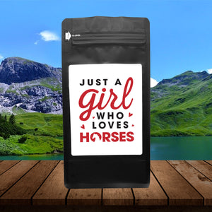 Just A Girl Who Loves Horses – Coffee Gift – Gifts for Coffee Lovers with Funny, Inspirational Quotes – Best Gifts for Coffee Lovers for Christmas, Birthdays, Anniversaries – Coffee Gift Ideas – 12oz Medium-Dark Roast Coffee Beans