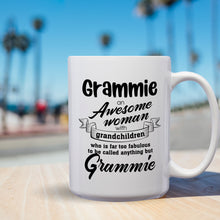 Load image into Gallery viewer, Grammie An Awesome Woman With Grandchildren Who Is Far Too Fabulous To Be Called Anything But Grammie – Mug by DieHard Java– 15oz Mug for Coffee, Tea, Hot Chocolate – with Funny or Inspirational Captions – Top Quality Gift for Birthday Christmas Co-worker
