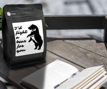 Load image into Gallery viewer, I'd Fight A Bear For You – Coffee Gift – Gifts for Coffee Lovers with Funny, Inspirational Quotes – Best Gifts for Coffee Lovers for Christmas, Birthdays, Anniversaries – Coffee Gift Ideas – 12oz Medium-Dark Roast Coffee Beans