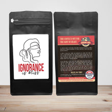 Load image into Gallery viewer, Ignorance Is Bliss – Coffee Gift – Gifts for Coffee Lovers with Funny, Inspirational Quotes – Best Gifts for Coffee Lovers for Christmas, Birthdays, Anniversaries – Coffee Gift Ideas – 12oz Medium-Dark Roast Coffee Beans