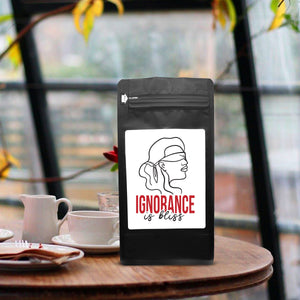 Ignorance Is Bliss – Coffee Gift – Gifts for Coffee Lovers with Funny, Inspirational Quotes – Best Gifts for Coffee Lovers for Christmas, Birthdays, Anniversaries – Coffee Gift Ideas – 12oz Medium-Dark Roast Coffee Beans