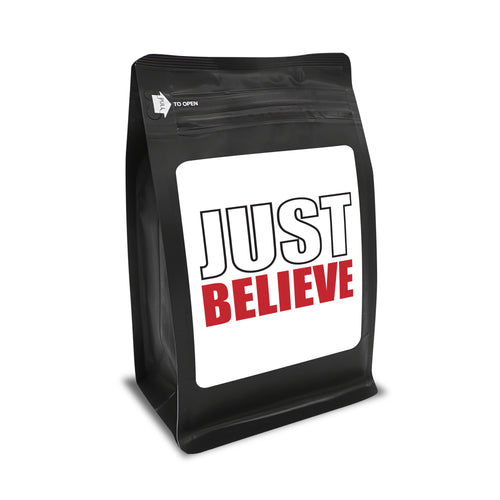 Just Believe – Coffee Gift – Gifts for Coffee Lovers with Funny, Inspirational Quotes – Best Gifts for Coffee Lovers for Christmas, Birthdays, Anniversaries – Coffee Gift Ideas – 12oz Medium-Dark Roast Coffee Beans