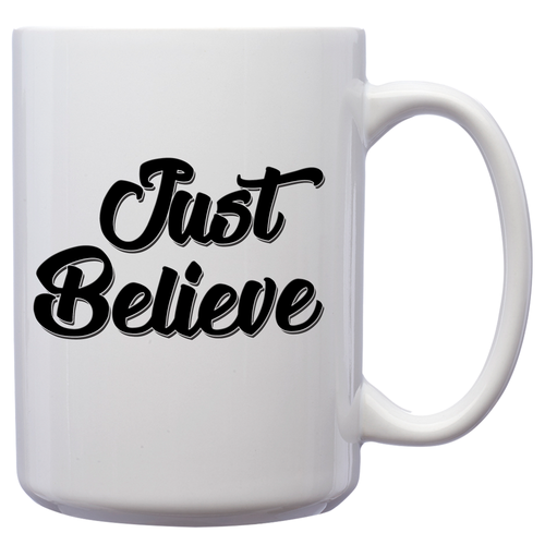 Just Believe – Mug by DieHard Java – Tea Mug 15oz – Ceramic Mug for Coffee, Tea, Hot Chocolate – Big Mug with Funny or Inspirational Captions – Top Quality Large Mug as Birthday, Christmas, Co-worker Gift