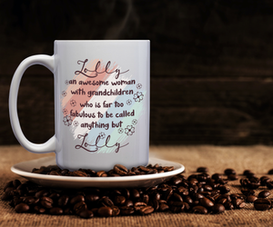 Lolly An Awesome Woman With Grandchildren Who Is Far Too Fabulous To Be Called Anything But Lolly – 15oz Mug for Coffee, Tea, Hot Chocolate – with Funny or Inspirational Captions – Top Quality Gift for Birthday, Christmas, Co-worker