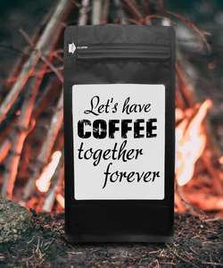 Let's Have Coffee Together Forever – Coffee Gift – Gifts for Coffee Lovers with Funny, Inspirational Quotes – Best Gifts for Coffee Lovers for Christmas, Birthdays, Anniversaries – Coffee Gift Ideas – 12oz Medium-Dark Roast Coffee Beans