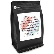 Load image into Gallery viewer, Mimi An Awesome Woman With Grandchildren Who Is Far Too Fabulous To Be Called Anything But Mimi – Coffee Lovers Gifts with Funny, Inspirational Quotes – Best Ideas for Christmas, Birthdays, Anniversaries – 12oz Medium-Dark Beans