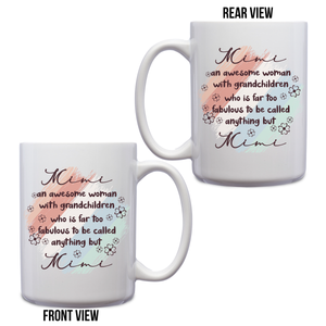 Mimi An Awesome Woman With Grandchildren Who Is Far Too Fabulous To Be Called Anything But Mimi – 15oz Mug for Coffee, Tea, Hot Chocolate – with Funny or Inspirational Captions – Top Quality Gift for Birthday, Christmas, Co-worker