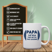 Load image into Gallery viewer, Papa The Man The Myth The Legend – Mug by DieHard Java – Tea Mug 15oz – Ceramic Mug for Coffee, Tea, Hot Chocolate – Big Mug with Funny or Inspirational Captions – Top Quality Large Mug as Birthday, Christmas, Co-worker Gift