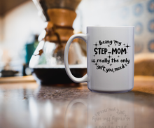 Load image into Gallery viewer, Being My Step-Mom Is Really The Only Gift You Need – Mug by DieHard Java – Tea Mug 15oz – Ceramic Mug for Coffee, Tea, Hot Chocolate – Big Mug with Funny or Inspirational Captions – Top Quality Large Mug as Birthday, Christmas, Co-worker Gift