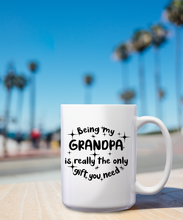 Load image into Gallery viewer, Being My Grandpa Is Really The Only Gift You Need – Mug by DieHard Java – Tea Mug 15oz – Ceramic Mug for Coffee, Tea, Hot Chocolate – Big Mug with Funny or Inspirational Captions – Top Quality Large Mug as Birthday, Christmas, Co-worker Gift
