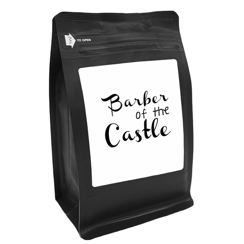 Barber Of The Castle – for Coffee Lovers with Funny, Inspirational Quotes – Best for Christmas, Birthdays, Anniversaries – Coffee Ideas – 12oz Medium-Dark Roast Coffee Beans