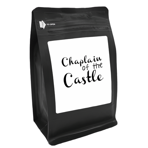 Chaplain Of The-Castle – for Coffee Lovers with Funny, Inspirational Quotes – Best for Christmas, Birthdays, Anniversaries – Coffee Ideas – 12oz Medium-Dark Roast Coffee Beans