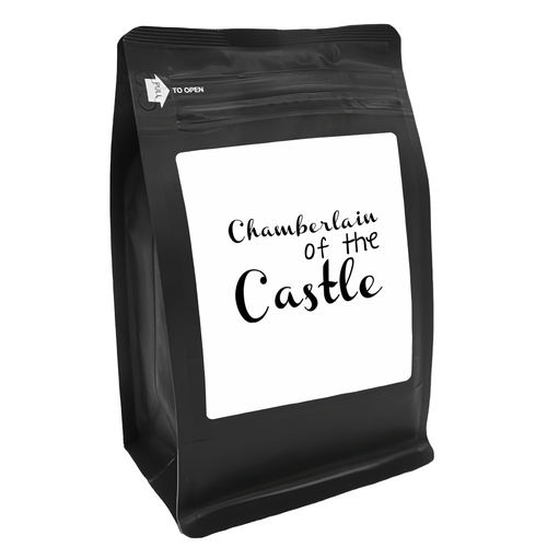 Chamberlain Of The Castle – for Coffee Lovers with Funny, Inspirational Quotes – Best for Christmas, Birthdays, Anniversaries – Coffee Ideas – 12oz Medium-Dark Roast Coffee Beans