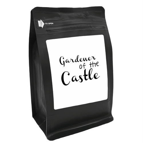 Gardener Of The Castle – for Coffee Lovers with Funny, Inspirational Quotes – Best for Christmas, Birthdays, Anniversaries – Coffee Ideas – 12oz Medium-Dark Roast Coffee Beans