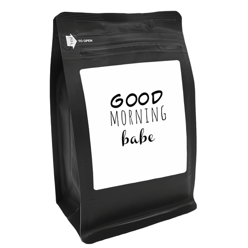 Good Morning Babe – for Coffee Lovers with Funny, Inspirational Quotes – Best for Christmas, Birthdays, Anniversaries – Coffee Ideas – 12oz Medium-Dark Roast Coffee Beans