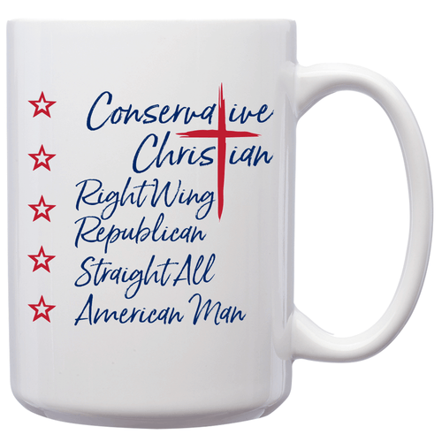Conservative Christian Right Wing Republican Straight All American Man – 15oz Mug for Coffee, Tea, Hot Chocolate – with Funny or Inspirational Captions – Top Quality Gift for Birthday, Christmas, Co-worker