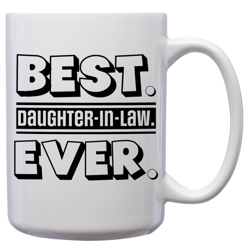Best Daughter-In-Law Ever – Mug by DieHard Java – Tea Mug 15oz – Ceramic Mug for Coffee, Tea, Hot Chocolate – Big Mug with Funny or Inspirational Captions – Top Quality Large Mug as Birthday, Christmas, Co-worker Gift