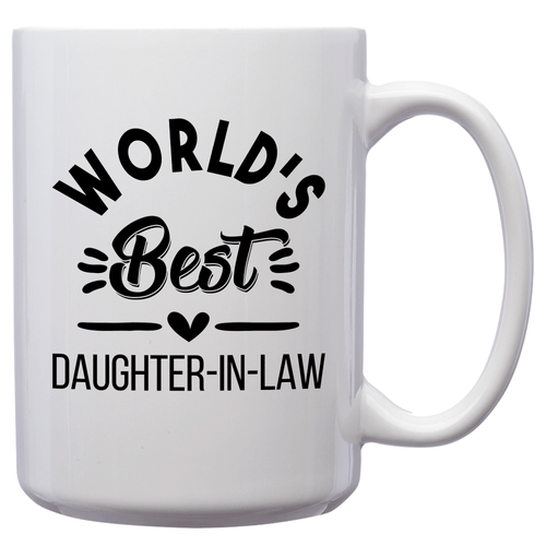 World's Best Daughter-In-Law – Mug by DieHard Java – Tea Mug 15oz – Ceramic Mug for Coffee, Tea, Hot Chocolate – Big Mug with Funny or Inspirational Captions – Top Quality Large Mug as Birthday, Christmas, Co-worker Gift