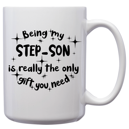 Being My Step-Son Is Really The Only Gift You Need – Mug by DieHard Java – Tea Mug 15oz – Ceramic Mug for Coffee, Tea, Hot Chocolate – Big Mug with Funny or Inspirational Captions – Top Quality Large Mug as Birthday, Christmas, Co-worker Gift