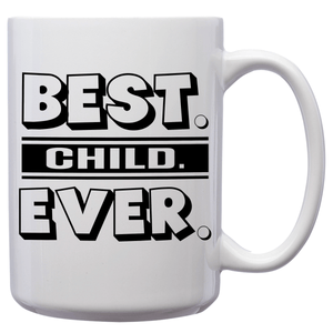 Best Child Ever – Mug by DieHard Java – Tea Mug 15oz – Ceramic Mug for Coffee, Tea, Hot Chocolate – Big Mug with Funny or Inspirational Captions – Top Quality Large Mug as Birthday, Christmas, Co-worker Gift