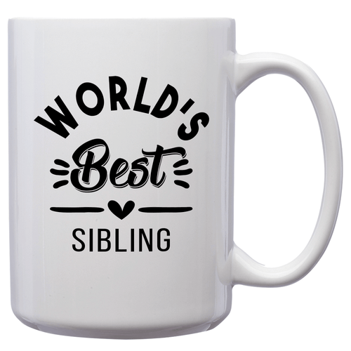 World's Best Sibling – Mug by DieHard Java – Tea Mug 15oz – Ceramic Mug for Coffee, Tea, Hot Chocolate – Big Mug with Funny or Inspirational Captions – Top Quality Large Mug as Birthday, Christmas, Co-worker Gift