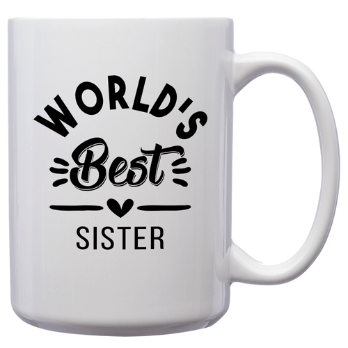 World's Best Sister – Mug by DieHard Java – Tea Mug 15oz – Ceramic Mug for Coffee, Tea, Hot Chocolate – Big Mug with Funny or Inspirational Captions – Top Quality Large Mug as Birthday, Christmas, Co-worker Gift