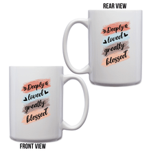 Load image into Gallery viewer, Deeply Loved Greatly Blessed – Mug by DieHard Java – Tea Mug 15oz – Ceramic Mug for Coffee, Tea, Hot Chocolate – Big Mug with Funny or Inspirational Captions – Top Quality Large Mug as Birthday, Christmas, Co-worker Gift