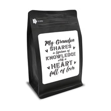 Load image into Gallery viewer, My Grandpa Shares A Lifetime Of Knowledge And A Heart Full Of Love – Coffee Lovers Gifts with Funny, Inspirational Quotes – Best Ideas for Christmas, Birthdays, Anniversaries – 12oz Medium-Dark Beans