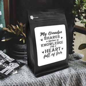 My Grandpa Shares A Lifetime Of Knowledge And A Heart Full Of Love – Coffee Lovers Gifts with Funny, Inspirational Quotes – Best Ideas for Christmas, Birthdays, Anniversaries – 12oz Medium-Dark Beans