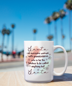 Savta An Awesome Woman With Grandchildren Who Is Far Too Fabulous To Be Called Anything But Savta – 15oz Mug for Coffee, Tea, Hot Chocolate – with Funny or Inspirational Captions – Top Quality Gift for Birthday, Christmas, Co-worker