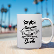 Load image into Gallery viewer, Savta An Awesome Woman With Grandchildren Who Is Far Too Fabulous To Be Called Anything But Savta – Mug by DieHard Java – 15oz Mug for Coffee, Tea, Hot Chocolate – with Funny or Inspirational Captions – Top Quality Gift for Birthday, Christmas, Co-worker
